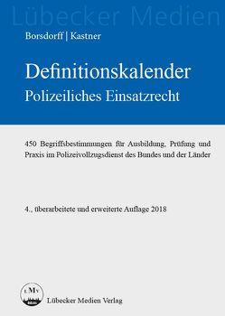 Definitionskalender polizeiliches Einsatzrecht von Borsdorff,  Anke, Kastner,  Martin