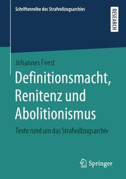 Definitionsmacht, Renitenz und Abolitionismus von Feest,  Johannes