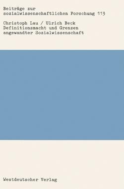 Definitionsmacht und Grenzen angewandter Sozialwissenschaft von Lau,  Christoph