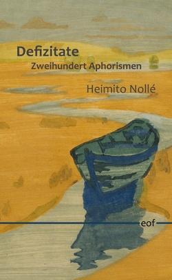Defizitate von Nollé,  Heimito