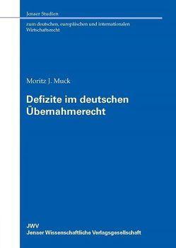 Defizite im deutschen Übernahmerecht von Muck,  Moritz J.