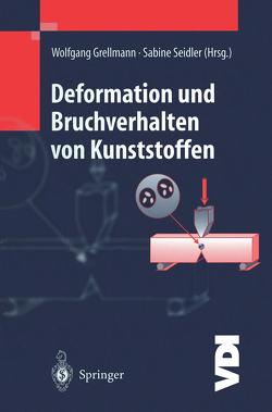 Deformation und Bruchverhalten von Kunststoffen von Grellmann,  Wolfgang, Seidler,  Sabine