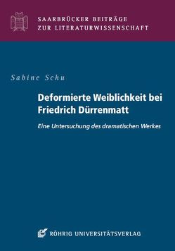 Deformierte Weiblichkeit bei Friedrich Dürrenmatt von Schu,  Sabine