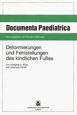 Deformierungen und Fehlstellungen des kindlichen Fusses von Correll,  Johannes, Hellbrügge,  Theodor, Maier,  Wolfgang A