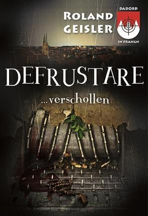 Defrustare…verschollen von Geisler ,  Roland