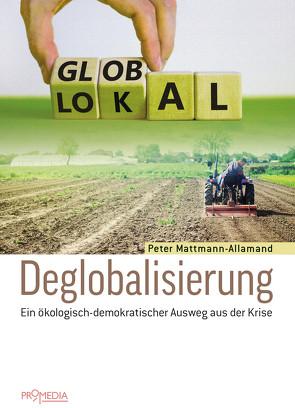 Deglobalisierung von Mattmann-Allamand,  Peter