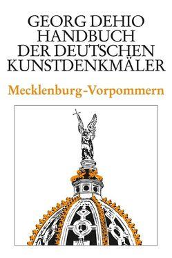 Dehio – Handbuch der deutschen Kunstdenkmäler / Mecklenburg-Vorpommern von Baier,  Gerd, Brugmann,  Dietlinde, Dehio Vereinigung, Dehio,  Georg, Feldmann,  Hans-Christian, Heling,  Antje, Rimpel,  Barbara