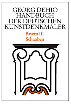 Georg Dehio: Dehio – Handbuch der deutschen Kunstdenkmäler / Dehio – Handbuch der deutschen Kunstdenkmäler / Bayern Bd. 3 von Bushart,  Bruno, Dehio Vereinigung e.V., Dehio,  Georg, Paula,  Georg