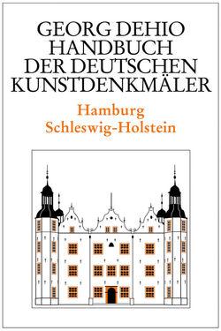Dehio – Handbuch der deutschen Kunstdenkmäler / Hamburg, Schleswig-Holstein von Dehio Vereinigung e.V., Dehio,  Georg, Grötz,  Susanne, Habich,  Johannes, Philipp,  Klaus J, Timm,  Christoph, Wilde,  Lutz