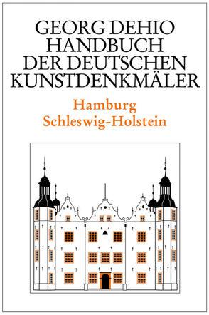Dehio – Handbuch der deutschen Kunstdenkmäler / Hamburg, Schleswig-Holstein von Dehio,  Georg, Grötz,  Susanne, Habich,  Johannes, Philipp,  Klaus J, Timm,  Christoph, Wilde,  Lutz