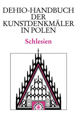 Schlesien von Badstübner,  Ernst, Brzezicki,  Slawomir, Nielsen,  Christine, Tomaszewski,  Andrzej, Winterfeld,  Dethard