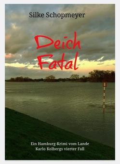 Deich Fatal von Schopmeyer,  Silke