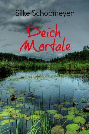 Deich Mortale von Schaefer,  Anja, Schopmeyer,  Silke, Stanzione,  Ethylyn