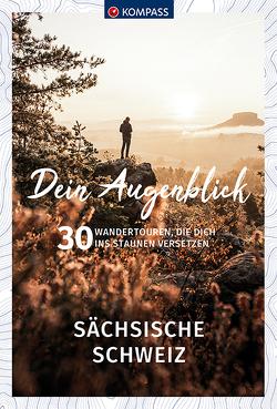 Dein Augenblick Sächsische Schweiz von KOMPASS-Karten GmbH