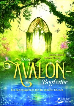 Dein Avalon-Begleiter von Missing,  Melanie, Ruland,  Jeanne