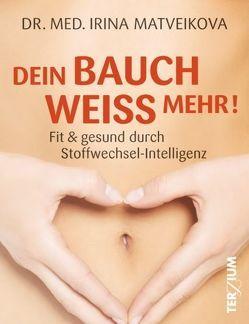 Dein Bauch weiß mehr! von Matveikova,  Irina