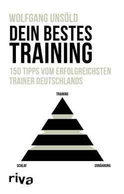 Dein bestes Training von Unsöld,  Wolfgang
