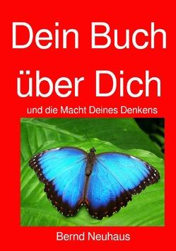 Dein Buch über Dich von Neuhaus,  Bernd