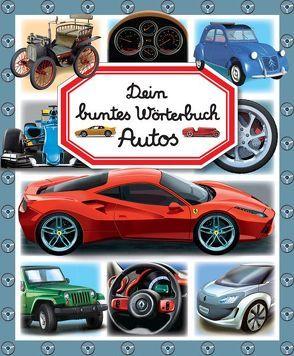Dein buntes Wörterbuch: Autos von Schlicklin,  Marc