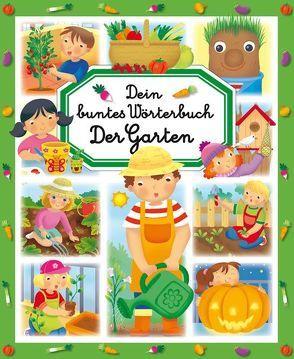 Dein buntes Wörterbuch: Der Garten von Bouet,  Marie-Laure, Cosco,  Raffaella, Rubino,  Maurizia, Simon,  Philipe