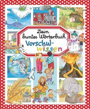 Dein buntes Wörterbuch: Vorschulwissen von Beaumont,  Emilie