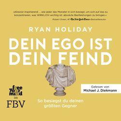 Dein Ego ist dein Feind von Diekmann,  Michael J., Holiday,  Ryan, Pfeiffer,  Thomas, Stoll,  Cornelia