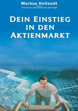 Dein Einstieg in den Aktienmarkt von Hollandt,  Markus