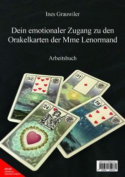 Dein emotionaler Zugang zu den Orakelkarten der Mme Lenormand von Grauwiler,  Ines