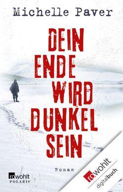 Dein Ende wird dunkel sein von Längsfeld,  Margarete, Maier-Längsfeld,  Sabine, Paver,  Michelle