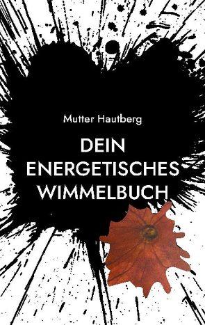 Dein energetisches Wimmelbuch von Hautberg,  Mutter