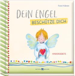 Dein Engel beschütze dich von Hübner,  Franz