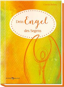 Dein Engel des Segens von Baltes,  Gisela