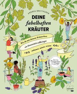 Dein fabelhafter Kräuterzirkus von Breithuber,  Andrea