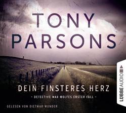 Dein finsteres Herz von Parsons,  Tony, Wunder,  Dietmar