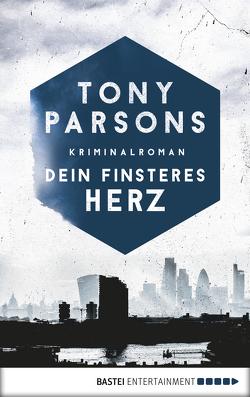 Dein finsteres Herz von Parsons,  Tony