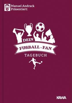 Dein Fußball-Fan Tagebuch von Andrack,  Manuel