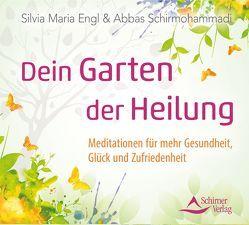 Dein Garten der Heilung von Engl,  Silvia Maria, Schirmohammadi,  Abbas