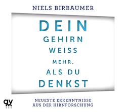 Dein Gehirn weiß mehr, als du denkst von Birbaumer,  Niels