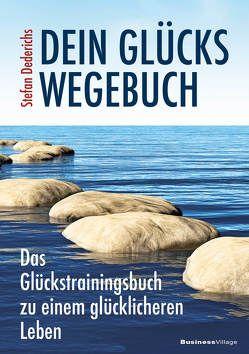 Dein Glückswegebuch von Dederichs,  Stefan