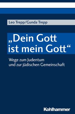 """""""Dein Gott ist mein Gott"""" von Trepp,  Leo, Wöbken-Ekert,  Gunda"""