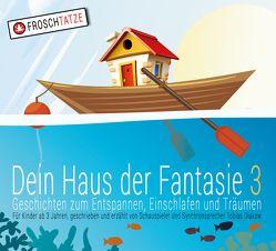 Dein Haus der Fantasie 3 – Geschichten zum Entspannen, Einschlafen und Träumen von Diakow,  Tobias
