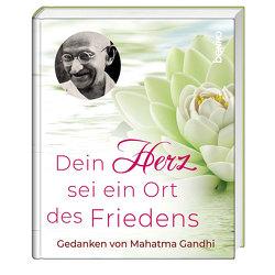 Dein Herz ist ein Ort des Friedens von Gandhi,  Mahatma