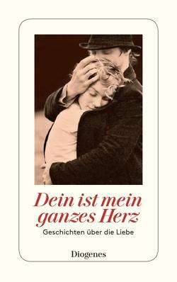 Dein ist mein ganzes Herz von Baumhauer Weck,  Ursula, diverse Übersetzer