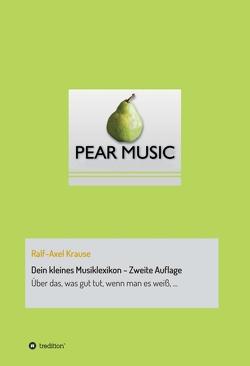 Dein kleines Musiklexikon – Zweite Auflage von Krause,  Ralf-Axel