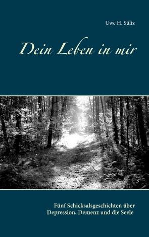 Dein Leben in mir von Sültz,  Uwe H.