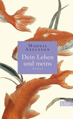 Dein Leben und meins von Axelsson,  Majgull