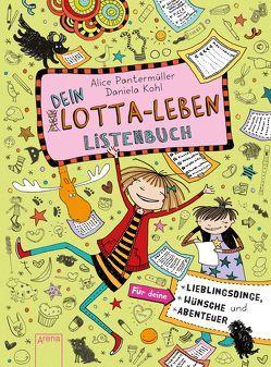 Dein Lotta-Leben. Listenbuch von Kohl,  Daniela, Pantermüller,  Alice