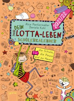 Dein Lotta-Leben. Schülerkalender 2021/22 von Kohl,  Daniela, Pantermüller,  Alice