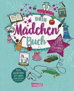 Dein Mädchenbuch: über 230 Ideen für mehr Glitzer im Leben von Busch,  Nikki, Hahn,  Christiane
