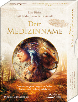 Dein Medizinname – Das verborgene magische Selbst finden und heil werden von Arndt,  Petra, Biritz,  Lisa